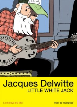 Jacques Delwitte, Little White Jack par